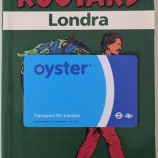 Oyster Card Londra: cosa è e perché conviene