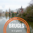 Cosa vedere a Bruges in 2 giorni