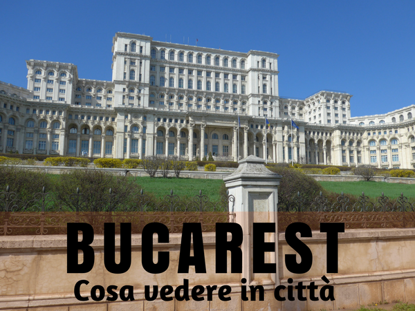 Cosa vedere a Bucarest