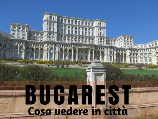 Cosa vedere a bucarest i miei consigli il turista informato for Bucarest cosa visitare