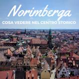 Norimberga, una città da scoprire
