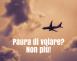 Paura di volare? Consigli e suggerimenti su come affrontarla