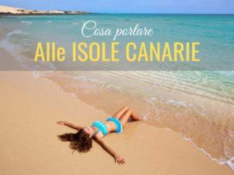 Cosa Portare alle Canarie: Come Preparare la Valigia Perfetta