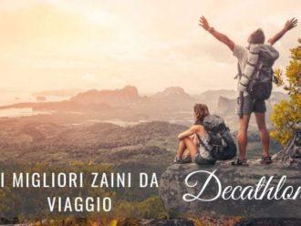 I Migliori Zaini da Viaggio Decathlon nel 2019